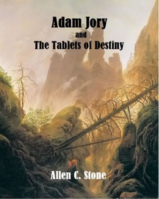 Adam Jory and the Tablets of Destiny  by  Allen C. Stone