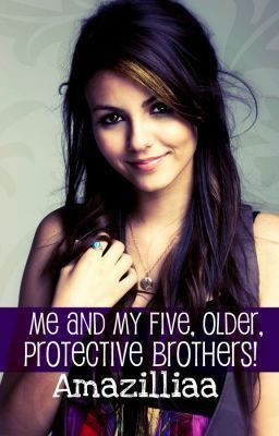 Me and My Five Older Protective Brothers Amazilliaa