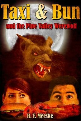 Taxi and Bun and the Pine Valley Werewolf  by  Hank Meeske