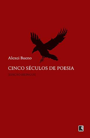 Cinco Séculos de Poesia Alexei Bueno