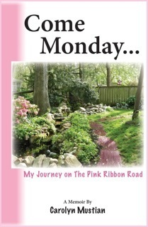 Come Monday... My Journey on The Pink Ribbon Road  by  Carolyn Mustian