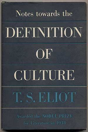 Notes Towards The Definition Of Culture  by  T.S. Eliot