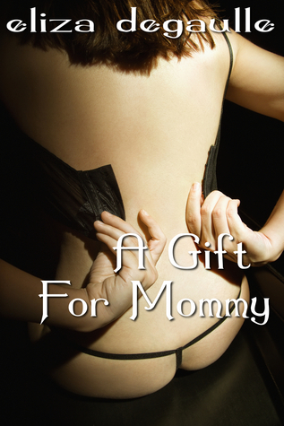 A Gift for Mommy  by  Eliza DeGaulle