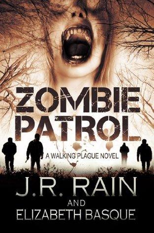 Zombie Patrol: Walking Plague Trilogy #1  by  J.R. Rain