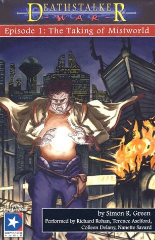 Deathstalker War Episode 1: The Taking of Mistworld  by  Simon R. Green