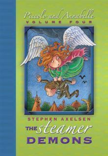 The Steamer Demons (Piccolo and Annabelle, #4)  by  Stephen Axelsen