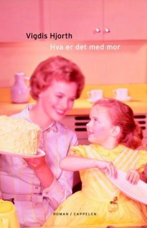 Hva er det med mor Vigdis Hjorth