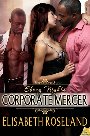 Corporate Merger (Ebony Nights, #3)  by  Elisabeth Roseland