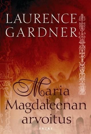 Maria Magdaleenan arvoitus  by  Laurence Gardner