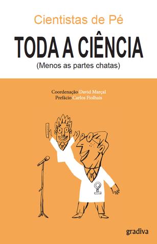 Toda a Ciência (Menos as Partes Chatas) David Marçal