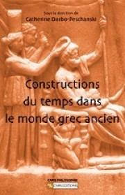 Constructions du temps dans le monde grec ancien  by  Catherine Darbo-Peschanski