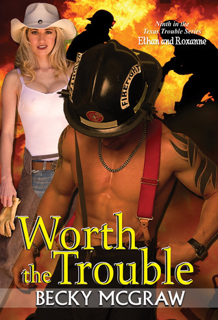 Worth The Trouble (Texas Trouble, #9)  by  Becky McGraw