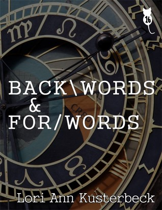 Back/words & For/words Lori Ann Kusterbeck