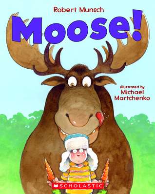 Moose!  by  Robert Munsch