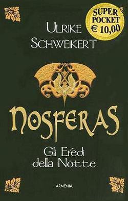 Nosferas (Gli eredi della notte, #1) Ulrike Schweikert