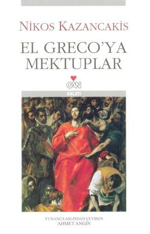 El Grecoya Mektuplar  by  Nikos Kazantzakis