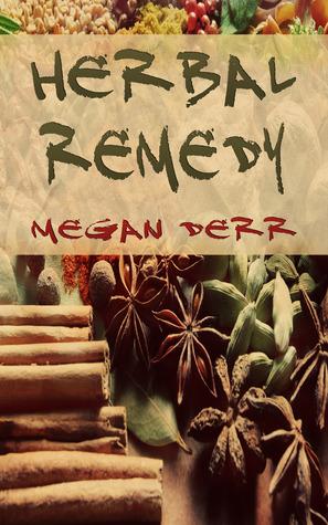 Herbal Remedy  by  Megan Derr