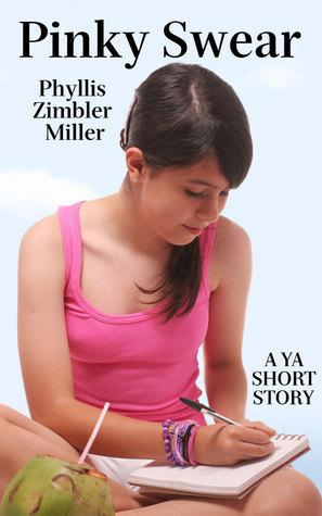 Pinky Swear: A YA Short Story Phyllis Zimbler Miller