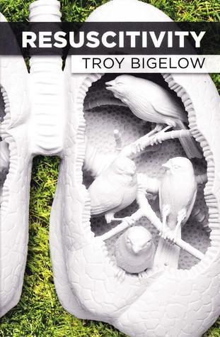 Resuscitivity  by  Troy Bigelow