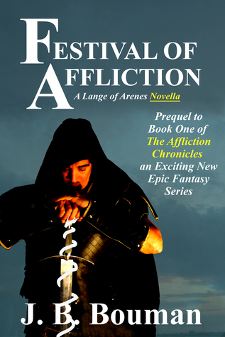 Festival of Affliction (Novella Prequel to Book 1 of The Affliction Chronicles) J.B. Bouman