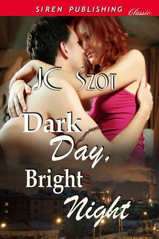 Dark Day, Bright Night  by  J.C. Szot