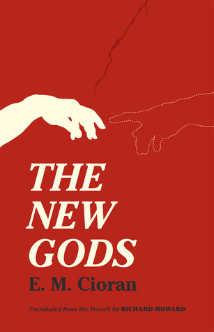 The New Gods  by  Emil Cioran