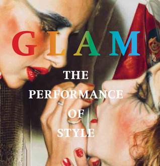 Glam: The Performance of Style Darren Pih
