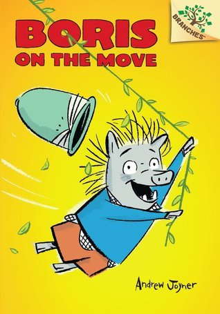 Boris on the Move (Boris #1: A Branches Book)  by  Andrew Joyner