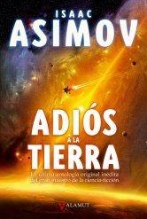 Adios a la tierra  by  Isaac Asimov