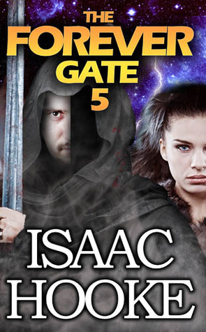 The Forever Gate 5  by  Isaac Hooke