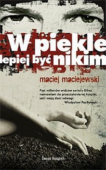 W piekle lepiej być nikim  by  Maciej Maciejewski