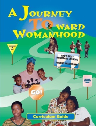 A Journey Toward Womahood Student Manual  by  Angela D. Coleman