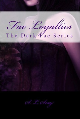 Fae Loyalties  by  S.L. Seay
