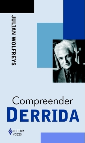 Compreender Derrida  by  Julian Wolfreys