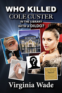 Who Killed Cole Custer in the Library with a Dildo? - An Erotic Billionaire Murder Mystery  by  Virginia Wade