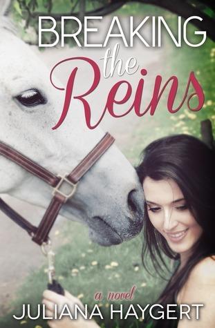 Breaking the Reins (Breaking, #1) Juliana Haygert