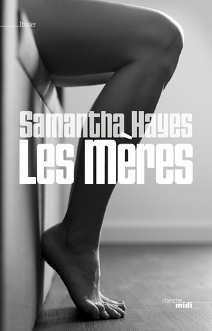 Les Mères  by  Samantha Hayes