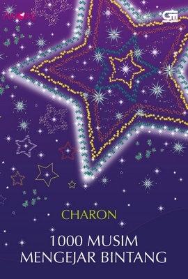 1000 Musim Mengejar Bintang  by  Charon