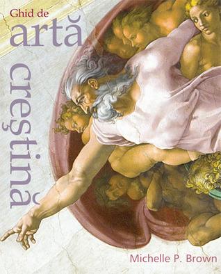 Ghid de artă creştină  by  Michelle Brown