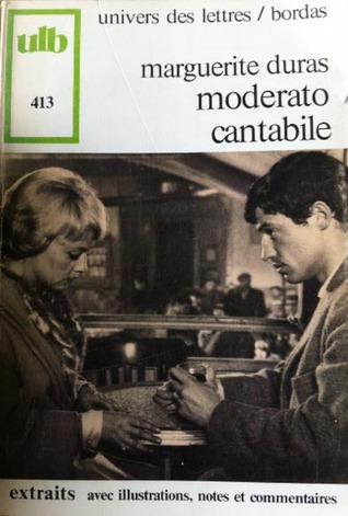 Moderato cantabile: Extraits avec illustrations, notes et commentaires Marguerite Duras