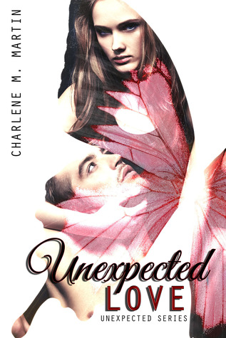 Unexpected Love (Unexpected, #1) Charlene M. Martin