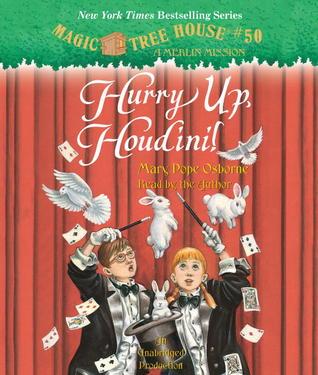 Hurry Up, Houdini! (Magic Tree House #50)  by  Mary Pope Osborne