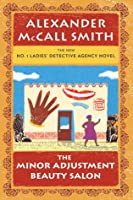 The Minor Adjustment Beauty Salon (No. 1 Ladies Detective Agency, #14)  by  Alexander McCall Smith