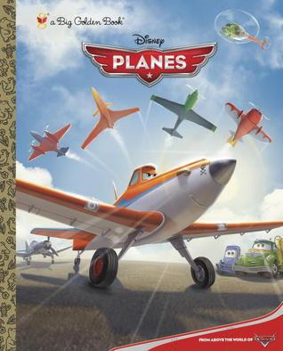 Planes: Big Golden Book Walt Disney Company