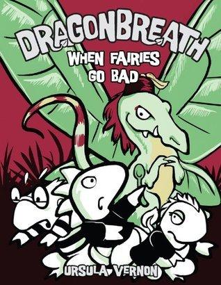 When Fairies Go Bad (Dragonbreath, #7) Ursula Vernon