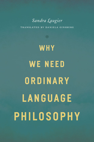Why We Need Ordinary Language Philosophy  by  Sandra Laugier