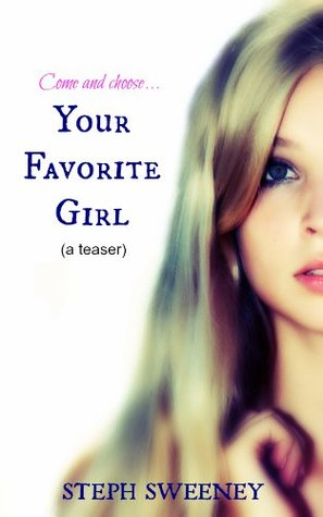 Your Favorite Girl, a teaser  by  Steph Sweeney