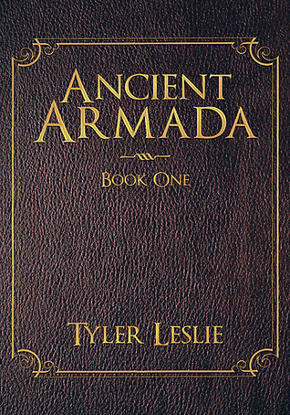 Ancient Armada: Book One  by  Tyler Camden Leslie