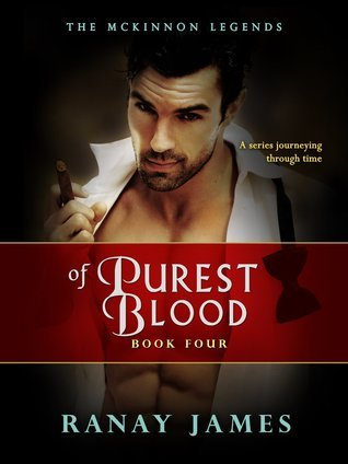 Of Purest Blood (The McKinnon Legends, #4) Ranay James