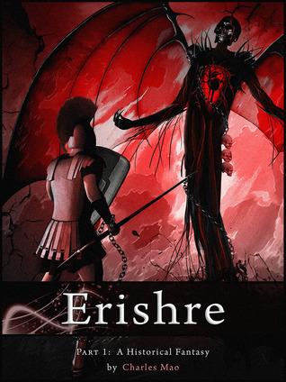 Erishre Part 1, A Historical Fantasy  by  Charles Mao